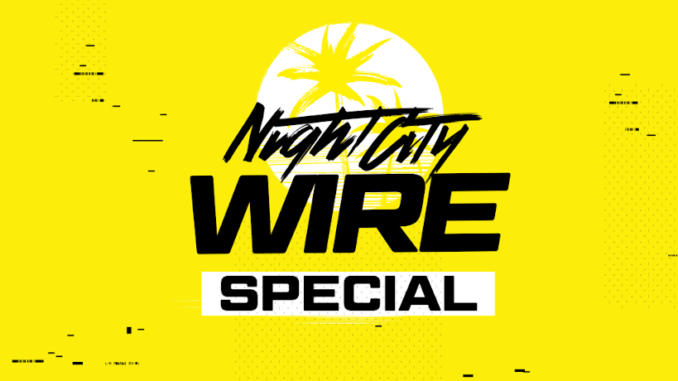 Night City Wire Special