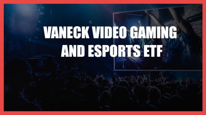 VanEck Gaming and Esports ETF